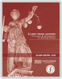 Client Trust Account: Principles & Management for Kentucky Lawyers 2nd Edition